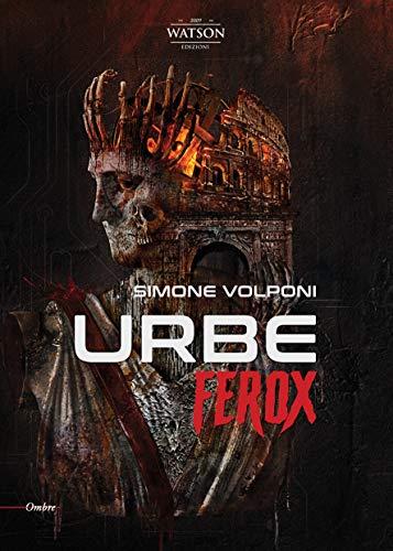 Urbe Ferox: Roma post apocalittica
